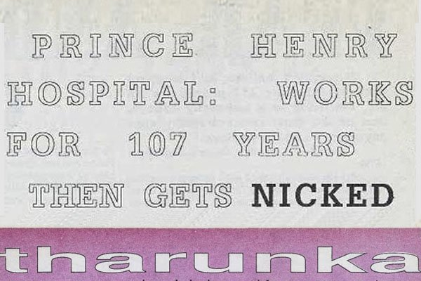 1988 Tharunka Headline Prince Henry Hospital works for 107 years then gets nicked
