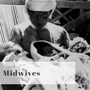 Bravery Bandages and Bedpans title Midwives