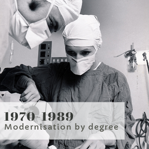 Bravery Bandages and Bedpans title 1970-1989 Modernisation by degree