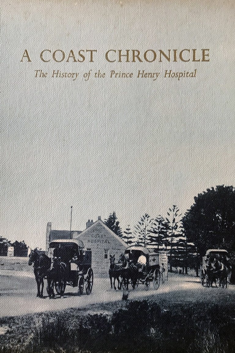 The Coast Chronical The history of the Prince Henry Hospital